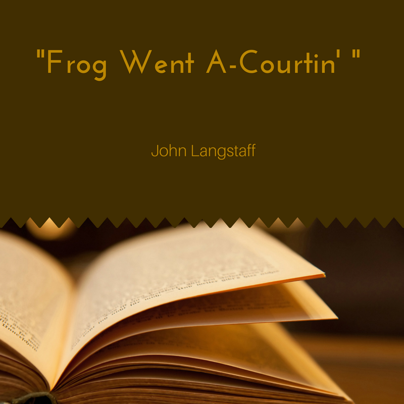Collection 4 Frog Went A-Courtin