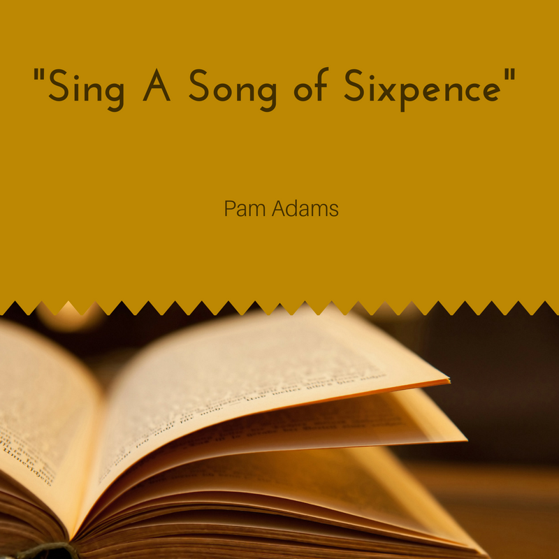 Collection 4 Sing a Song of Sixpence
